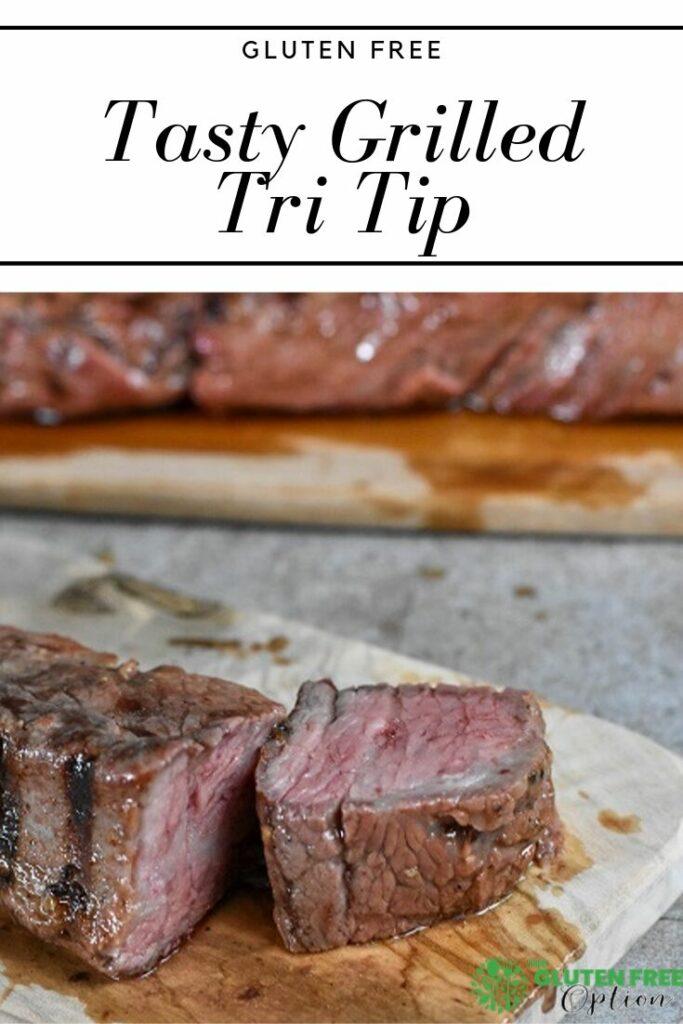 Gluten Free Grilled Tri Tip